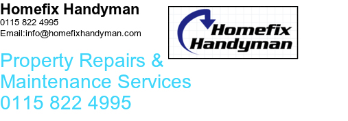 Homefix Handyman 0115 822 4995 Email:info@homefixhandyman.com Property Repairs & Maintenance Services